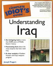 The Complete Idiot's Guide: The Understanding Iraq by Joseph Tragert 200... - $9.89