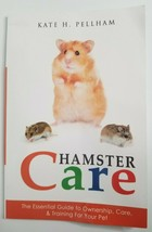 HAMSTER Pet Care Book Kate H. Pellham Essential Guide to Ownership Train... - $8.99