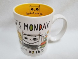It's Monday Let's Do This Laugh At Your Job Coffee Mug Tea Cup by Kathy ... - $29.99