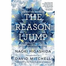 The Reason I Jump: The Inner Voice of a Thirteen-Year-Old Boy with Autism - $20.95