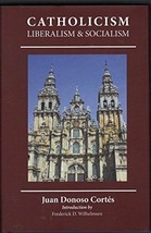 Essay on Catholicism, Liberalism and Socialism by Cortez - 63282