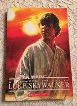 Star Wars A New Hope The Life Of Luke Skywalker 2009 PP Scholastic Kids ... - $6.99