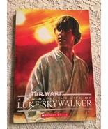 Star Wars A New Hope The Life Of Luke Skywalker 2009 PP Scholastic Kids ... - $6.99