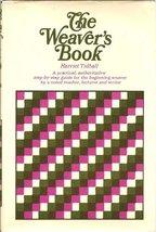 The Weaver's Book: Fundamentals of Handweaving [Hardcover] Harriet Tidball
