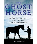The Ghost Horse: A True Story : Joe Layden : New Hardcover @ZB - $13.95