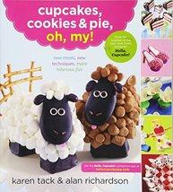 Cupcakes, Cookies & Pie, Oh, My!: New Treats, New Techniques, More Hilar... - $2.31