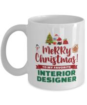 Christmas Mug For Interior Designer - Merry Christmas 3 To My Favorite -... - $14.95