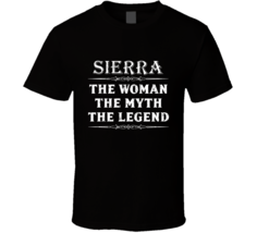 Sierra The Woman The Myth The Legend Mother's Day Gift For Her Trendy T ... - $20.99