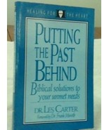 Putting the Past Behind : Biblical Solutions to Your Unmet Needs by Les ... - $12.38