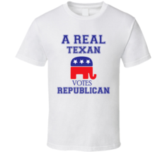 A Real Texan Votes Republican Party Political T Shirt - $19.99