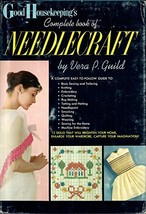 Good housekeeping's complete book of needlecraft Guild, Vera P - $7.43