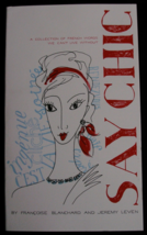 Say Chic: French Words We Can't Live Without Humorous Paperback Book Bra... - $7.99