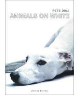 Animals on White  : Photography : Pete Dine  : LikeNew Hardcover  @ZB - $9.85