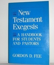 New Testament Exegesis a Handbook for Students and Pastors Fee, Gordon D - $3.99