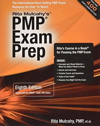PMP Exam Prep By Rita Mulcahy, 2013 Eighth Edition, Rita's Course in a Book for