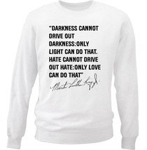 Martin Luther King Jr 6 - New White Cotton Sweatshirt - $33.08