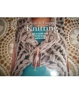 Arm & Finger Knitting by Laura Strutt - $20.00