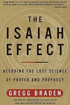 The Isaiah Effect: Decoding the Lost Science of Prayer and Prophecy [Pap... - $6.92