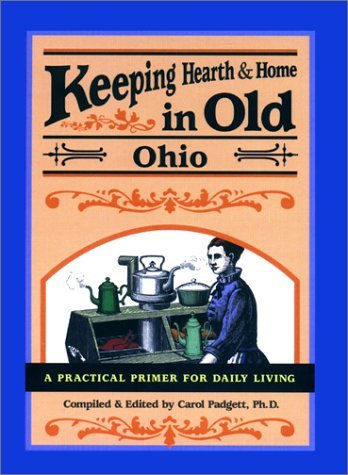 Keeping Hearth & Home in Old Ohio Padgett, Carol