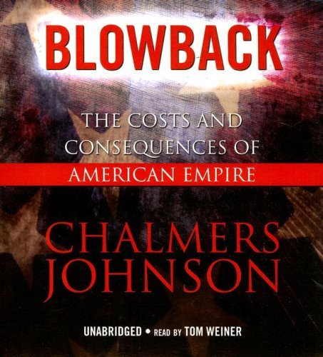 Blowback: Costs & Consequences of American Empire, by Chalmers Johnson, Audio CD