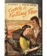Catch a Falling Star by Frederic F. Van De Water 1949 Vintage Book - $17.36
