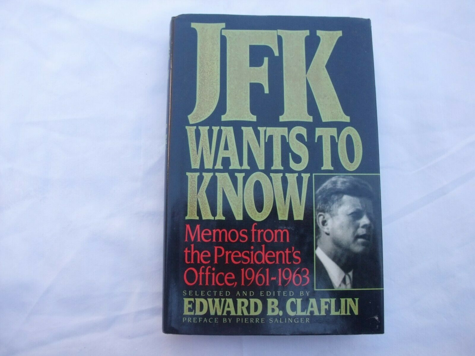 Primary image for JFK Wants to Know: Memos from the President's Office, 1961-1963 John F Kennedy