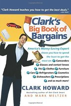Clark's Big Book of Bargains: Clark Howard Teaches You How to Get the Be... - $4.70