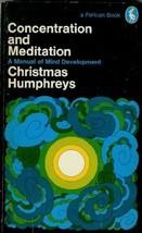Concentration and Meditation (A Pelican book, A1236) Humphreys, Christmas - $7.31
