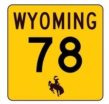 Wyoming Highway 78 Sticker R3409 Highway Sign  - $1.45+