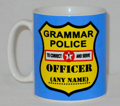 Grammar Police Mug PERSONALISED ANY NAME Funny Gift English Student Teacher - $9.66