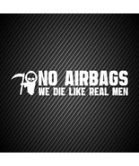 car00119| Decal  No airbags we die like real men - $3.25+