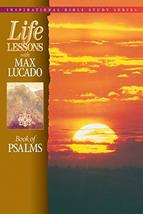 Life Lessons with Max Lucado: Book Of Psalms [Paperback] Lucado, Max - $4.46