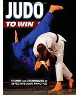 Judo to Win: Theory & Techniques of Effective Practice Book P.M. Barnett - $27.50