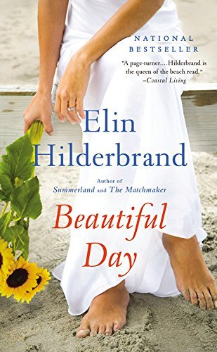 Beautiful Day: A Novel [Mass Market Paperback] [Jul 29, 2014] Hilderbrand, Elin