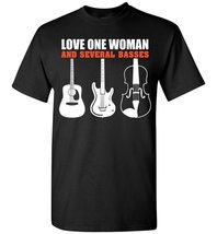 Love One Woman And Several Basses T Shirt - $19.99+