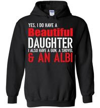 I Do Have A Beautiful Daughter I Also Have A Gun Blend Hoodie - $32.99+