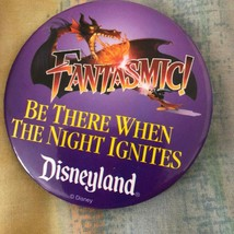 Disney Disneyland Button - FANTASMIC Be There When The Night Ignites - Circle - $6.88