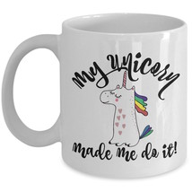 Funny Unicorn Coffee Mug Gift My Unicorn Made Me Do It Novelty Cute Ceramic Cup - $19.55+