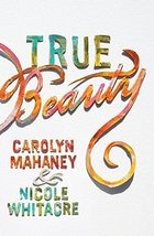 True Beauty (Paperback Edition) [Paperback] Mahaney, Carolyn and Whitacr... - $7.87