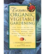 By J. Howard Garrett Texas Organic Vegetable Gardening: The Total Guide ... - $69.58