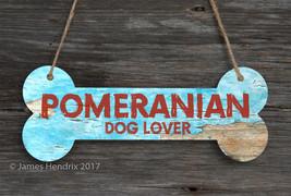 Pomeranian  Aluminum Dog Bone Sign - $9.89