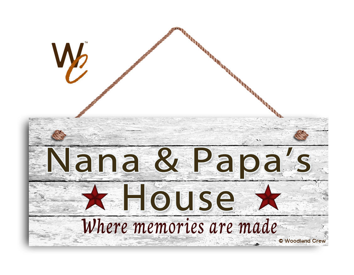 NANA AND PAPA'S HOUSE Sign, Where Memories Are Made, Weathered Style 6x14 Sign