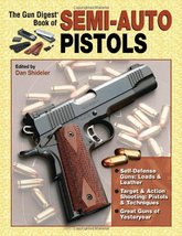 The Gun Digest Book Of Semi-Auto Pistols [May 10, 2005] Shideler, Dan - $9.55