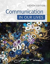 Communication in Our Lives [Paperback] Wood, Julia T. - $61.99