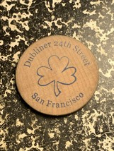 Undated U.S. San Francisco Dubliner 24th Street Wooden Nickel Lot#L9315 - $5.00