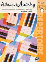 Pathways to Artistry - Repertoire Book 1 (for Piano) [Paperback] Rollin,... - $7.98