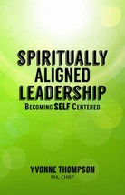 Spiritually Aligned Leadership by Yvonne Thompson 2014 + 2 Cards Paperback - $11.99