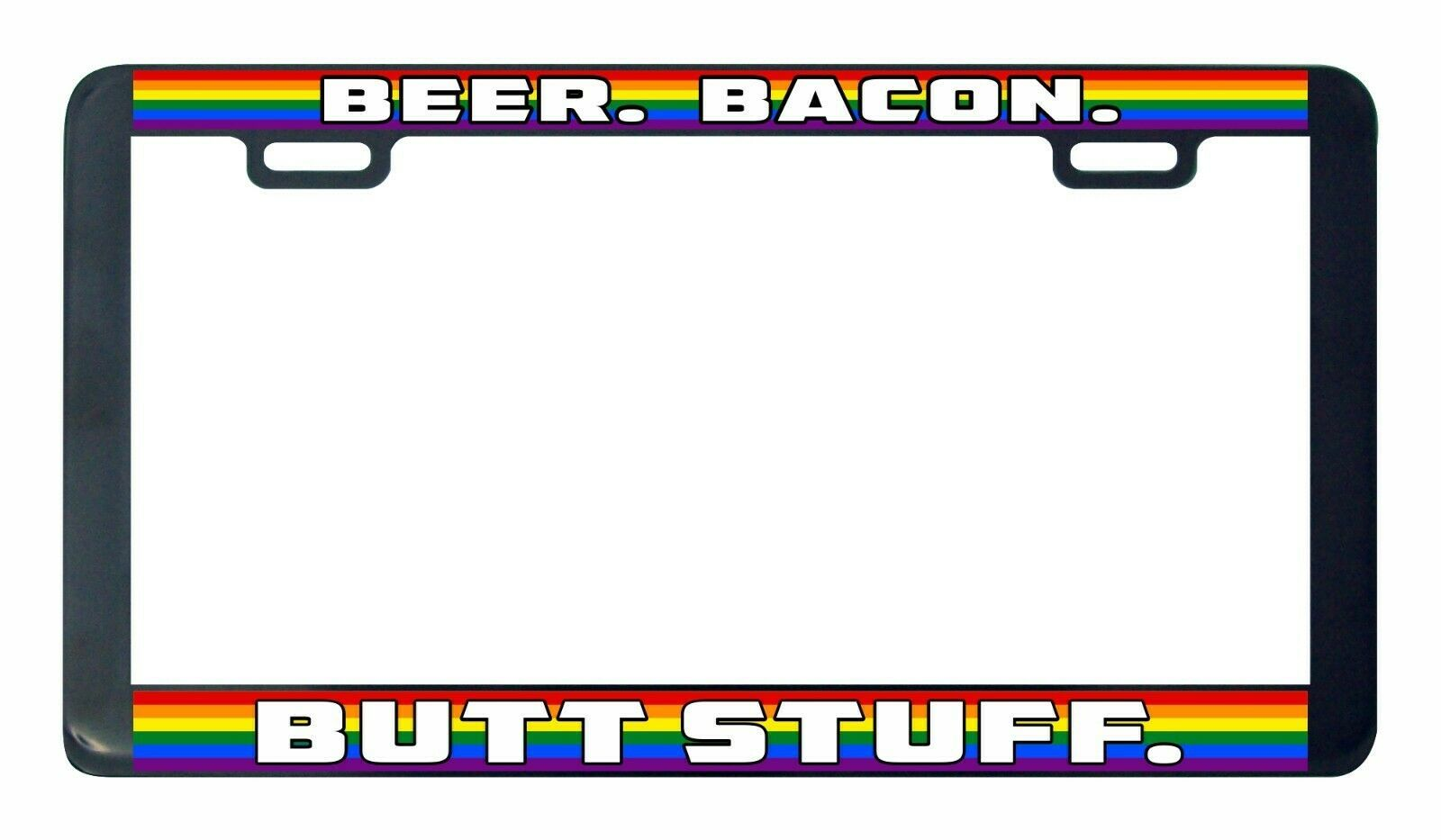 Primary image for Beer Bacon Butt Stuff Gay Lesbian pride rainbow LGBTQ license plate frame