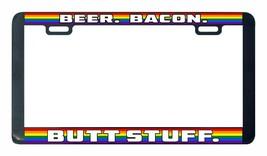 Beer Bacon Butt Stuff Gay Lesbian pride rainbow LGBTQ license plate frame  - $7.99