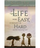 If Life Were Easy, It Wouldn't Be Hard: And Other Reassuring Truths [Har... - $1.50